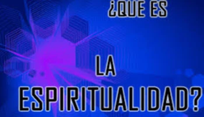 ¿que es la espiritualidad?